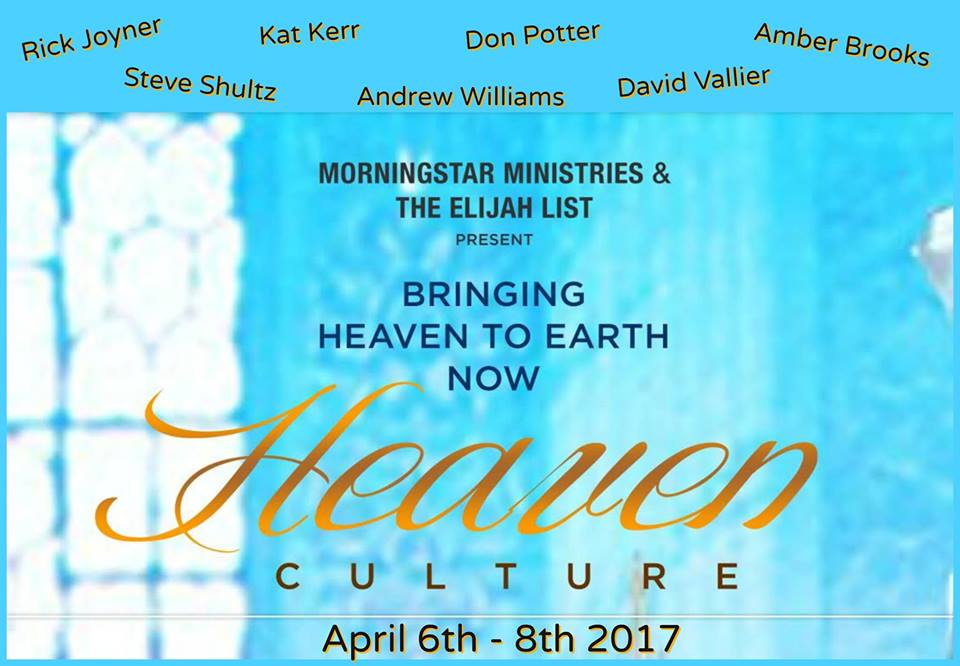 April 6-8 2017 Heaven Culture Morning Star Elijah List