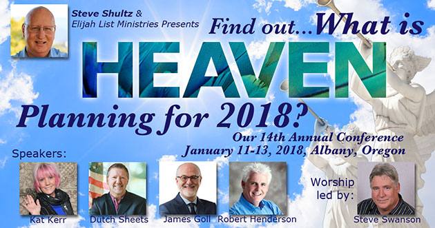 2018.01.11-13 Kat Kerr Elijah List 2018 What is Heaven