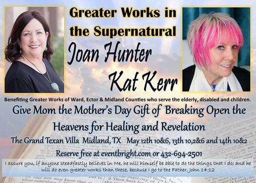 Joan Hunter Kat Kerr May 2017 greater-works-supernatural