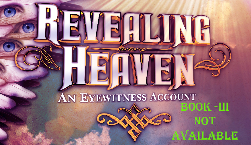 Revealing Heaven Book Iii Book 3 Is Not Available Yet Revealing Heaven Official Site Of One Quest And Kat Kerr
